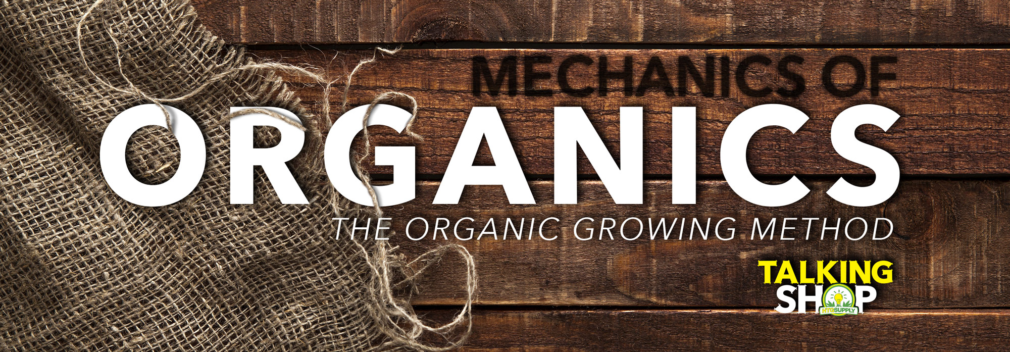 The Organic Growing Method