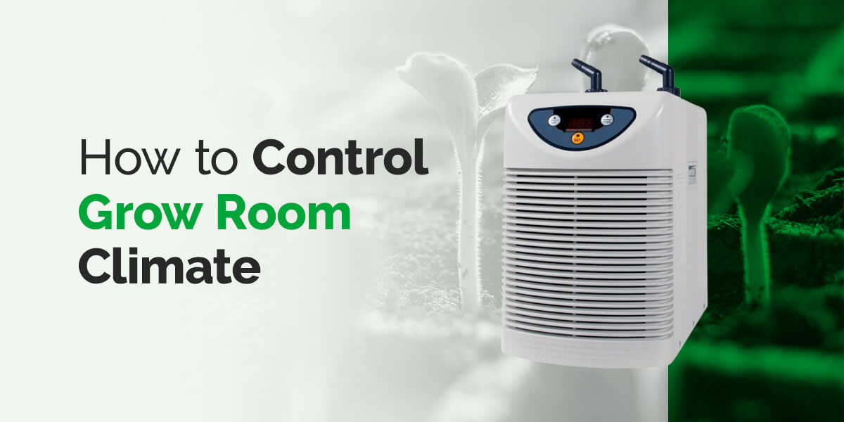How toControl Grow Room Climate
