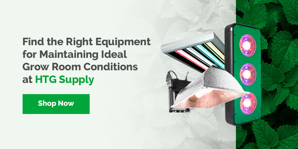 Find the Right Equipment for Maintaining Ideal Grow Room Conditions at HTG Supply